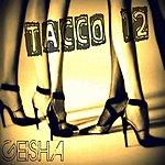 Geisha Tacco 12