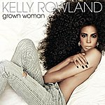 Kelly Rowland Grown Woman