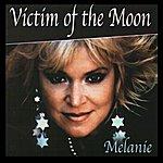 Melanie Victim Of The Moon