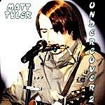 Matt Tyler Undercover 2