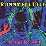 Ronny Elliott Valentine Roadkill