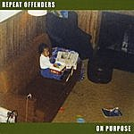 Repeat Offenders On Purpose