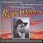 Ruby Harris For Heaven's Sake
