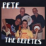 Pete. The Repetes