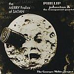 Phillip Johnston The Merry Frolics Of Satan: The George Méliès Project