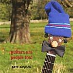 Pete Simpson Guitars Are People Too
