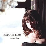 Roxanne Beck Comes Love