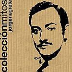 Jorge Negrete Colección Mitos Jorge Negrete