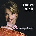 Jennifer Martin Someone You've Loved