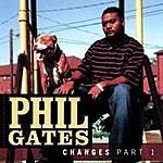 Phil Gates Changes Part 1