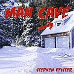 Stephen Pfister Music From The Man Cave