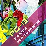 PG-13 7 Songs For My Friends (Bonus Edition)