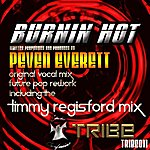Peven Everett Burning Hot (Timmy Regisford & Peven Everett Remixes)