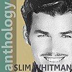 Slim Whitman Anthology