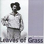 Walt Whitman Whitman: Leaves Of Grass