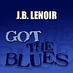 J.B. Lenoir Got The Blues