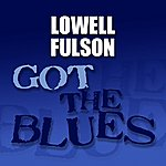 Lowell Fulson Got The Blues