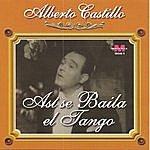 Alberto Castillo Alberto Castillo - Asi Se Baila El Tango
