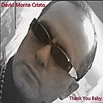 David Monte Cristo Thank You Baby
