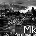 MK Perdoname