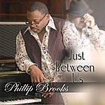 Phillip Brooks Just Between Us