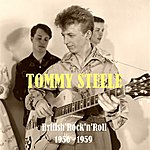 Tommy Steele Britain's First Rock And Roll Star / 1956 - 1959