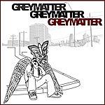 Grey Matter Grey Matter