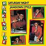 Ranking Joe Saturday Night Jamdown Style