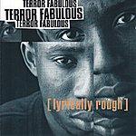Terror Fabulous Lyrically Rough
