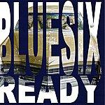 Blue Six Ready