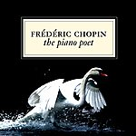 Frédéric Chopin The Piano Poet