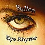 Sullen Eye Rhyme