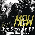Mew Live Session (Itunes Exclusive) - Ep