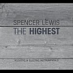 Spencer Lewis The Highest