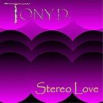 Tony D. Stereo Love
