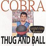 Cobra Thug And Ball (Gangster's Grind Remix)