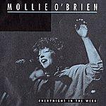 Mollie O'Brien Everynight In The Week