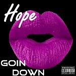 Hope Goin Down