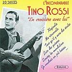 Tino Rossi L'incomparable Tino Rossi : En Croisière Avec Lui