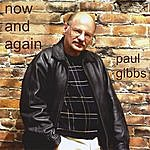 Paul Gibbs Now And Again