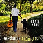 Peter King Dancing On A Long Leash