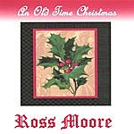 Ross Moore An Old Time Christmas