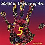 Greg Percy Songs In The Key Of Art Volume 5