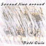 Pete Quin Second Time Around