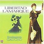 Libertad Lamarque Libertad Lamarque - Sentimiento Gaucho