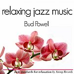 Bud Powell Bud Powell Relaxing Jazz Music