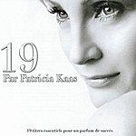 Patricia Kaas 19 Par Patrica Kaas (19 Titres Essentiels Pour Un Parfum De Succès)