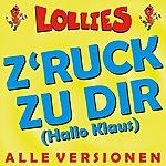 Lollies Z'ruck Zu Dir (Hallo Klaus) - Alle Versionen
