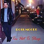 Ross Moore Too Hot To Sleep