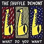 Shuffle Demons What Do You Want?